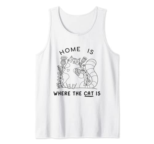Home Is Where The Cat Is Cat Lover Gift For Men Women Tank Top