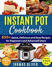 Instant Pot Cookbook: 850+ Quick,Delicious and Easy Recipes for Beginners and Advanced Users with 1000-Day Meal Plan:Family-Favorite Meals You Can Make for under $10