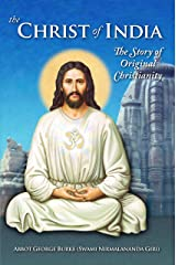 The Christ of India: The Story of Original Christianity Kindle Edition