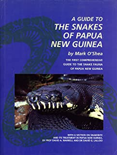 A Guide to the Snakes of Papua New Guinea: The First Comprehensive Guide to the Snake Fauna of Papua New Guinea