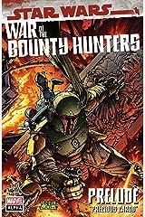 Star Wars: War Of The Bounty Hunters Alpha (2021) #1 Kindle Edition