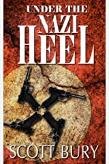 Under the Nazi Heel (The Eastern Front Trilogy Book 2) Kindle Edition
