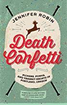 Death Confetti: Pickers, Punks, and Transit Ghosts in Portland, Oregon
