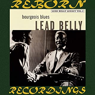 Bourgeois Blues, Lead Belly Legacy, Vol. 2 (HD Remastered)