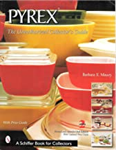 Pyrex : The Unauthorized Collector's Guide