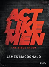 Act Like Men - Bible Study Book
