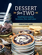 Dessert For Two: Small Batch Cookies, Brownies, Pies, and Cakes PDF