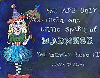 'Madness' (Quote by Robin Williams) Folk Art Painting on Wood