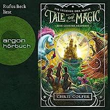Eine geheime Akademie: Tale of Magic - Die Legende der Magie 1