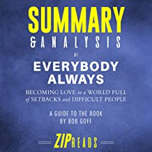 Summary & Analysis of Everybody Always: Becoming Love in a World Full of Setbacks and Difficult People by Bob Goff