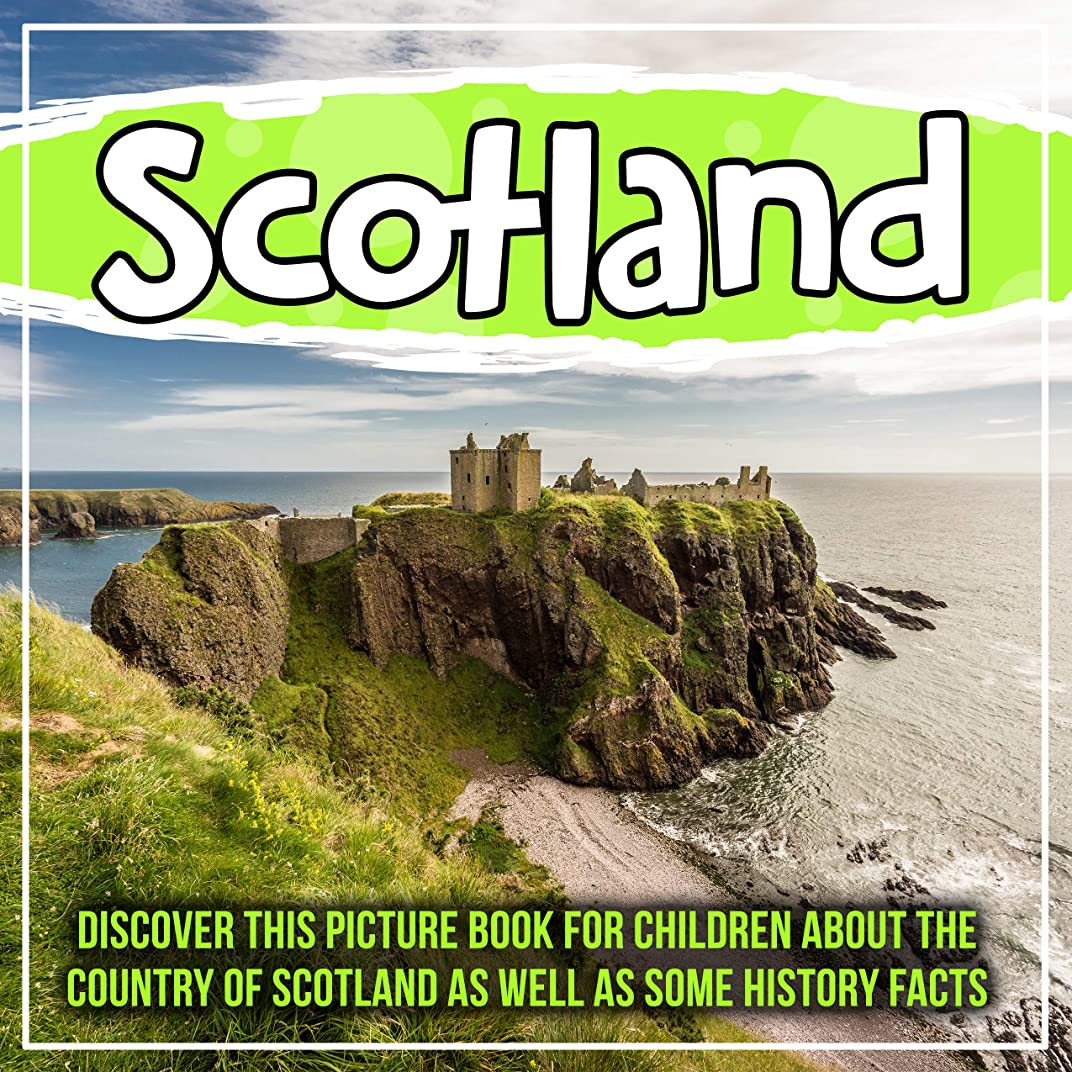 Scotland: Discover This Picture Book For Children About The Country Of Scotland As Well As Some History Facts (English Edition)