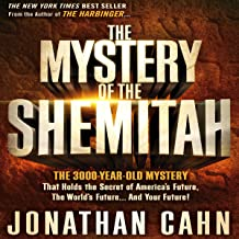 The Mystery of Shemitah: The 3,000-Year-Old Mystery That Holds the Secret of America's Future, the World's Future, and Your Future