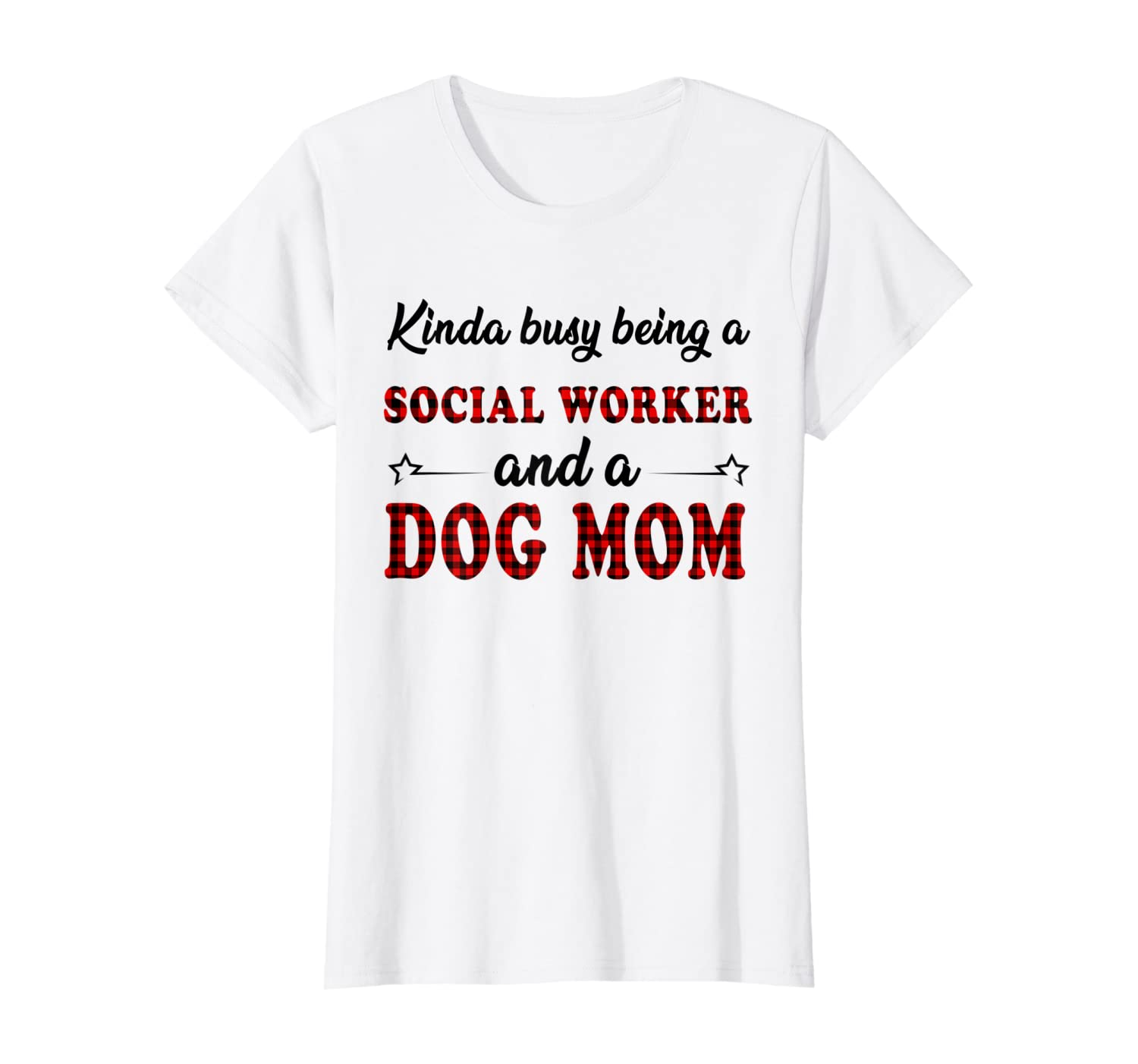 Kinda Busy Being A Social Worker And A Dog Mom T-Shirt