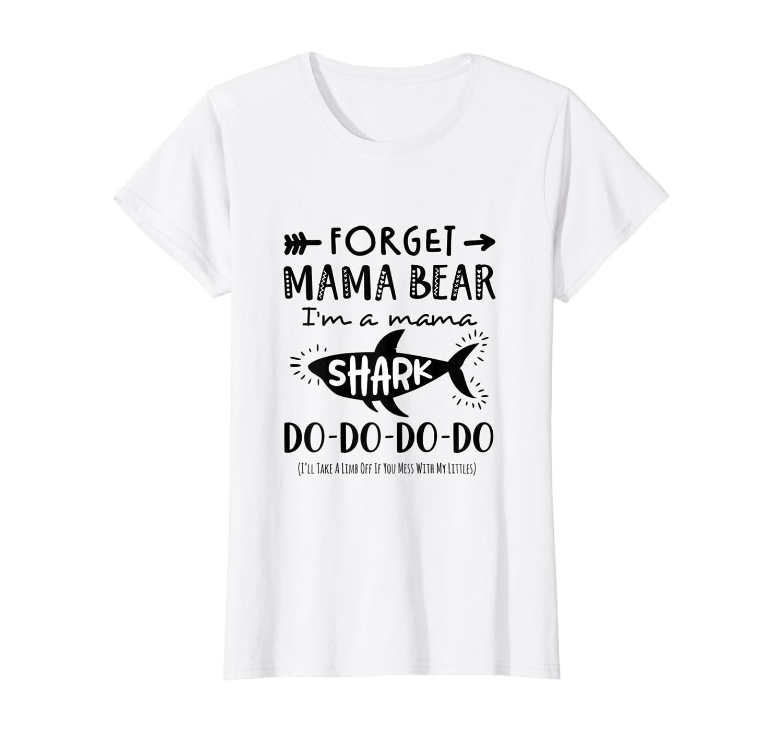 Womens Forget Mama Bear I'm Mama Shark T-shirt Doo Doo
