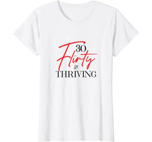 Womens 30 Thirty Flirty & Thriving 30th Birthday Tshirt Born 1990 T Shirt