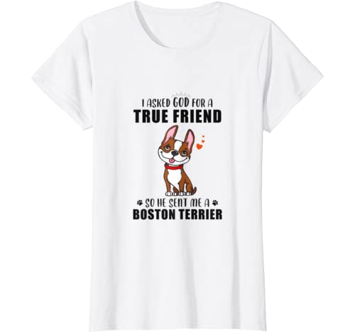 Red Boston Terrier Bostie Mom Gifts Asked God For Friend T Shirt