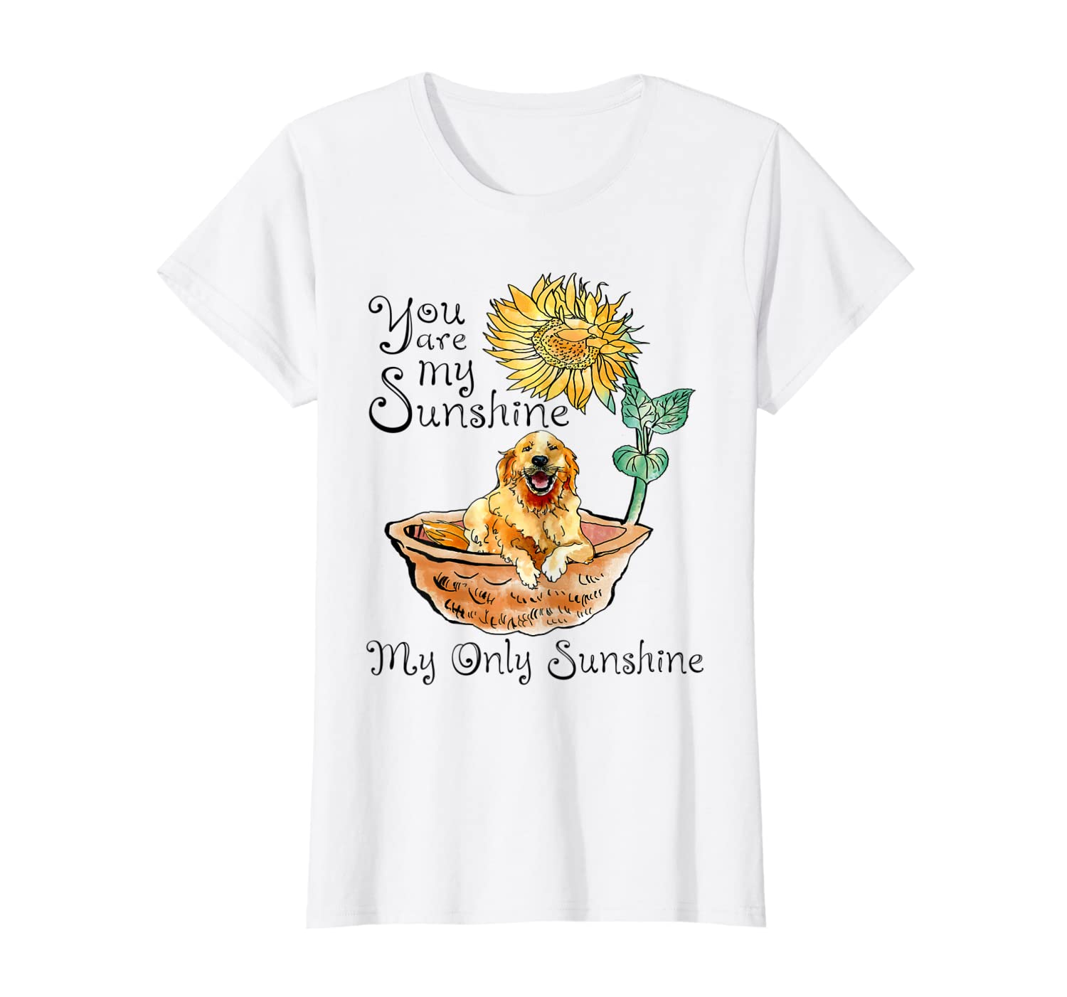 You Are My Sunshine Golden Retriever T Shirt, Sunflower And