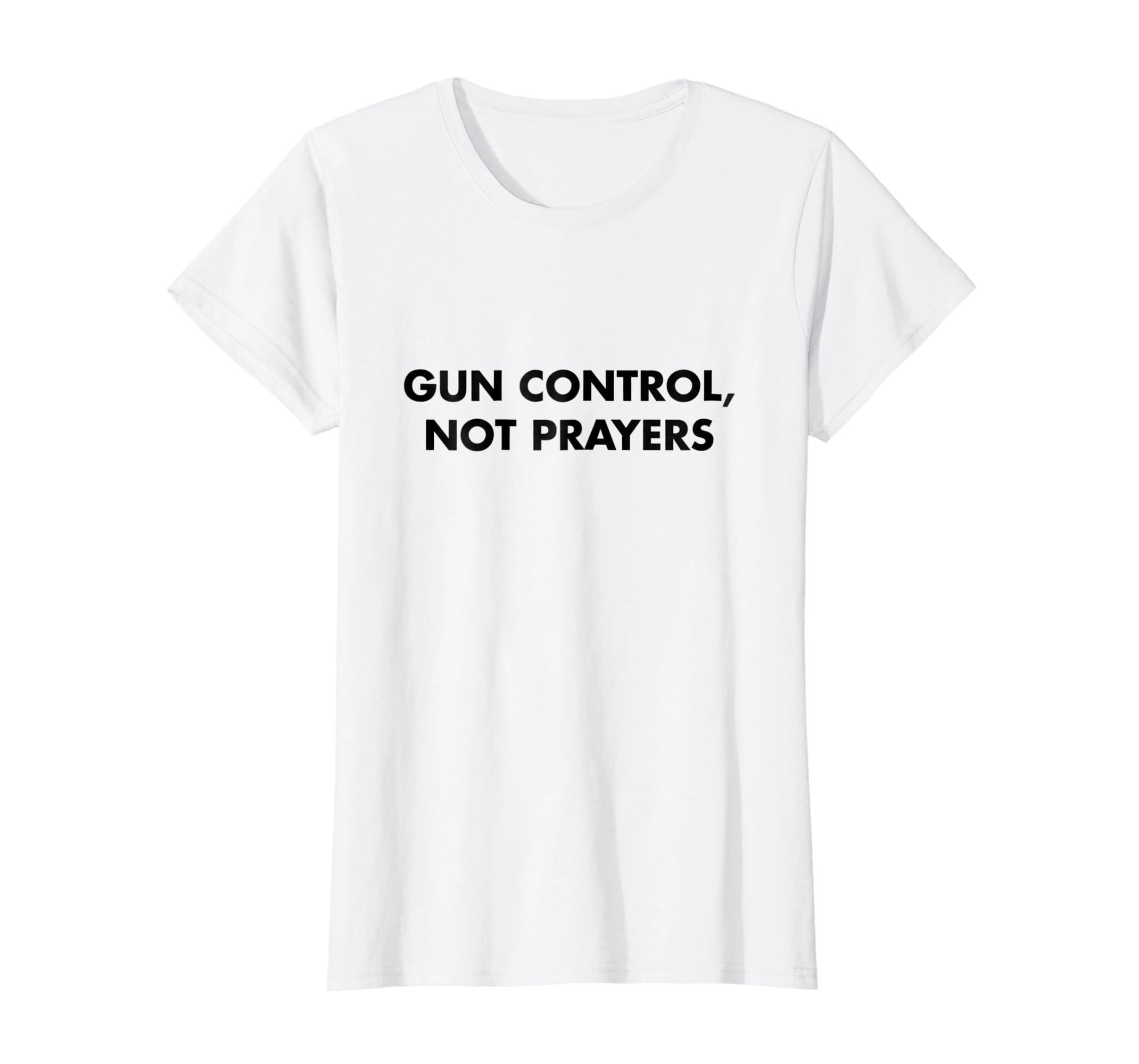 Amazon Com Gun Control Not Prayers Anti Gun T Shirt Clothing