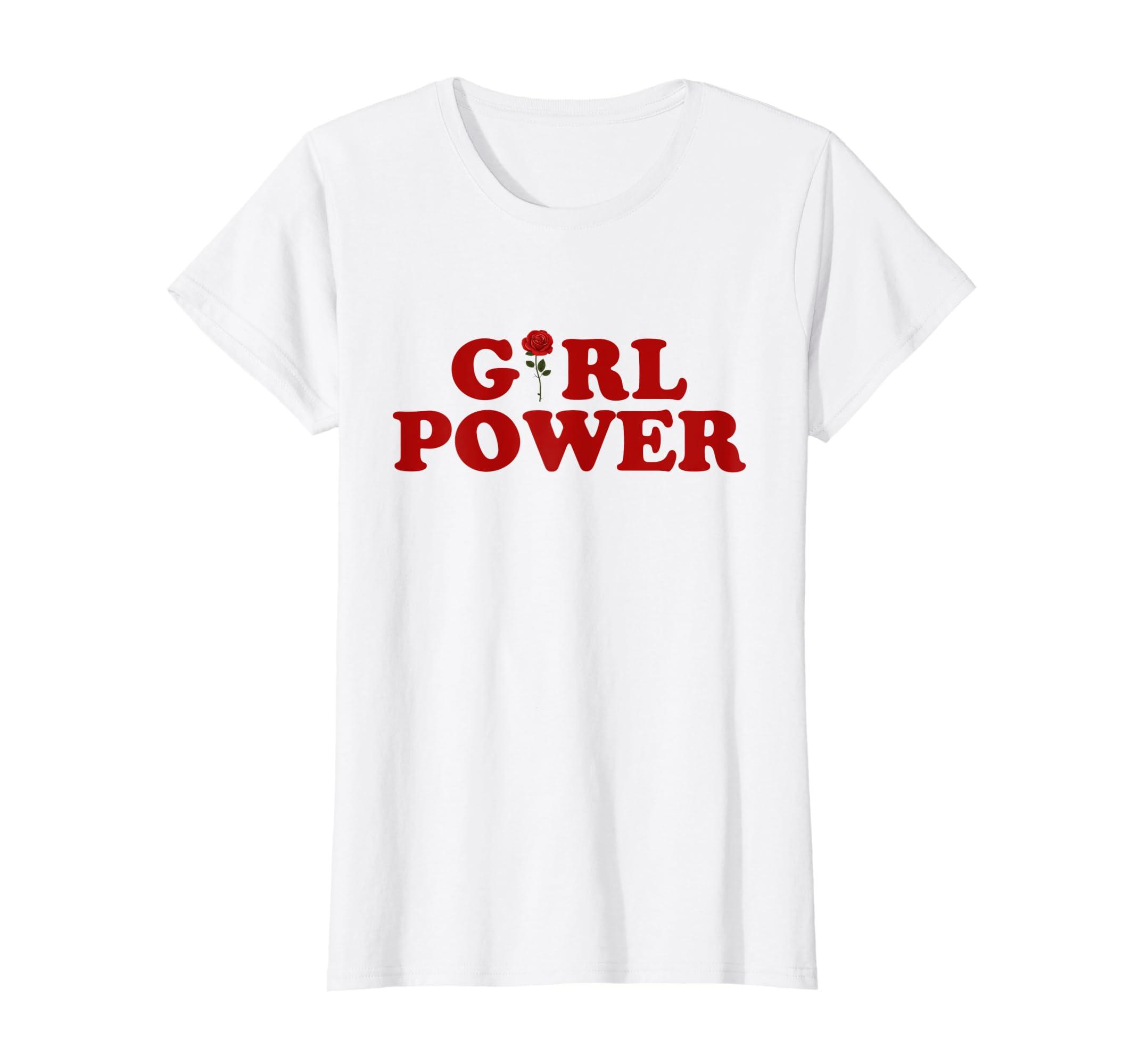 Amazon Com Girl Power T Shirt Girl Power Rose T Shirt Women Shirt
