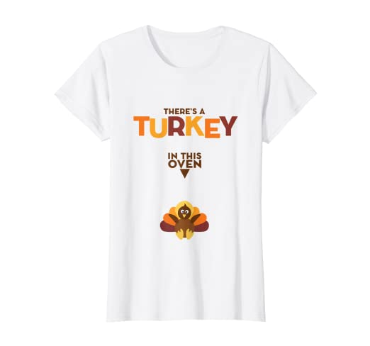 4937db6d5332b Image Unavailable. Image not available for. Color: Womens Turkey in Oven - Thanksgiving  Pregnancy Announcement T-Shirt