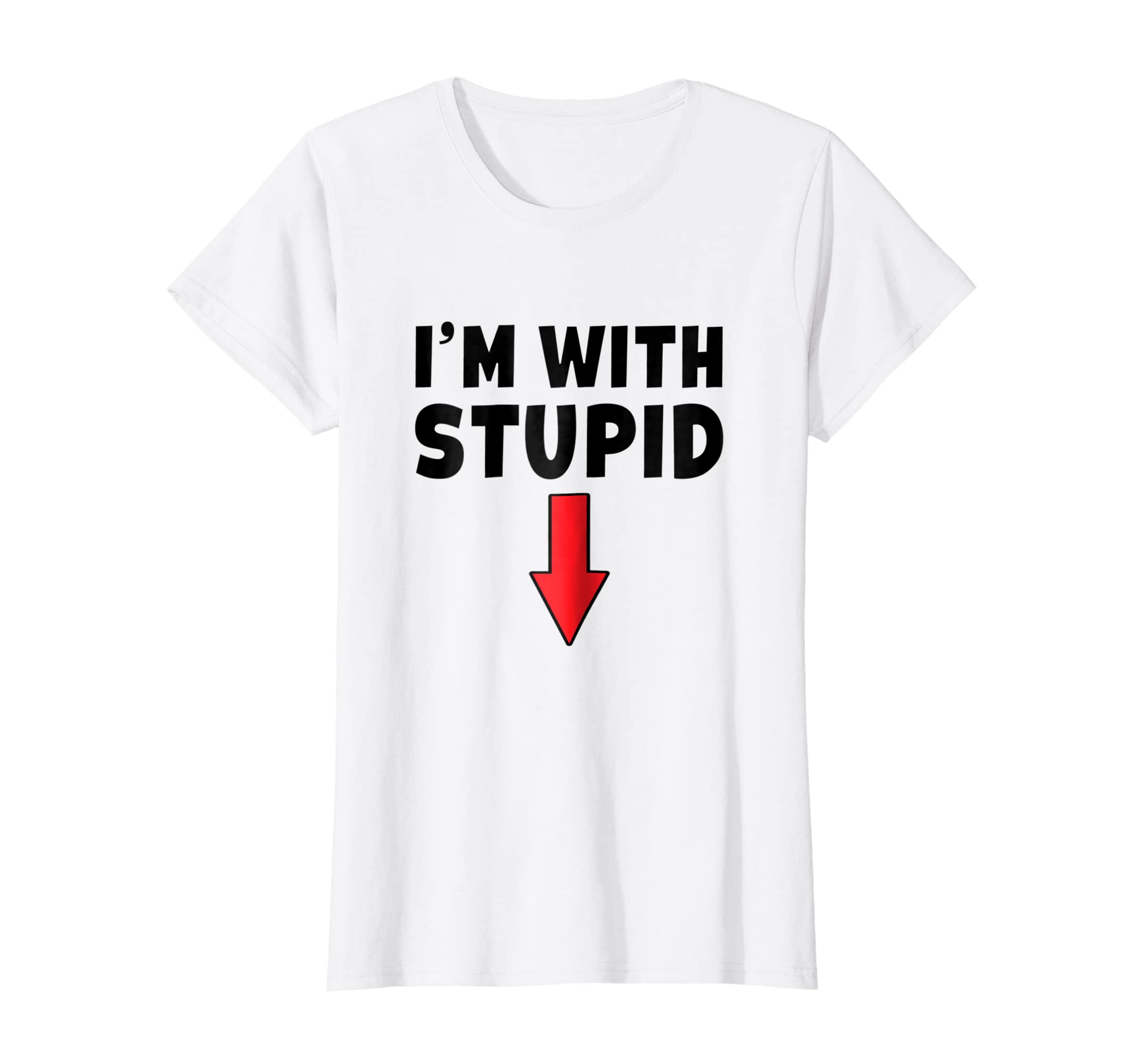 Stupid T Shirts >> I M With Stupid T Shirt Pointing Down Funny Prank Joke Gift