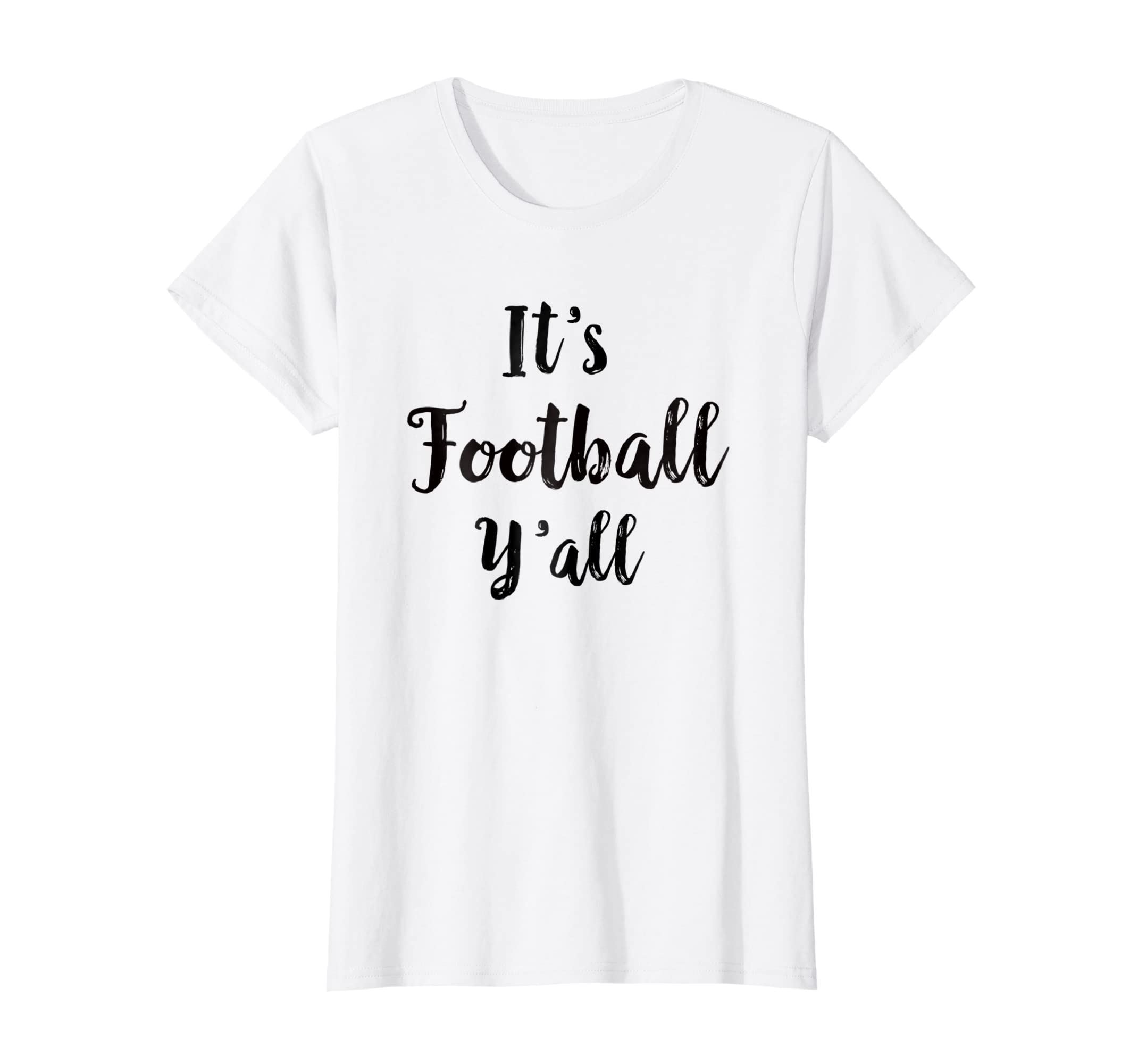 0856e2a3 Amazon.com: Its Football Yall T-Shirt Football Season Game Day Tailgates:  Clothing