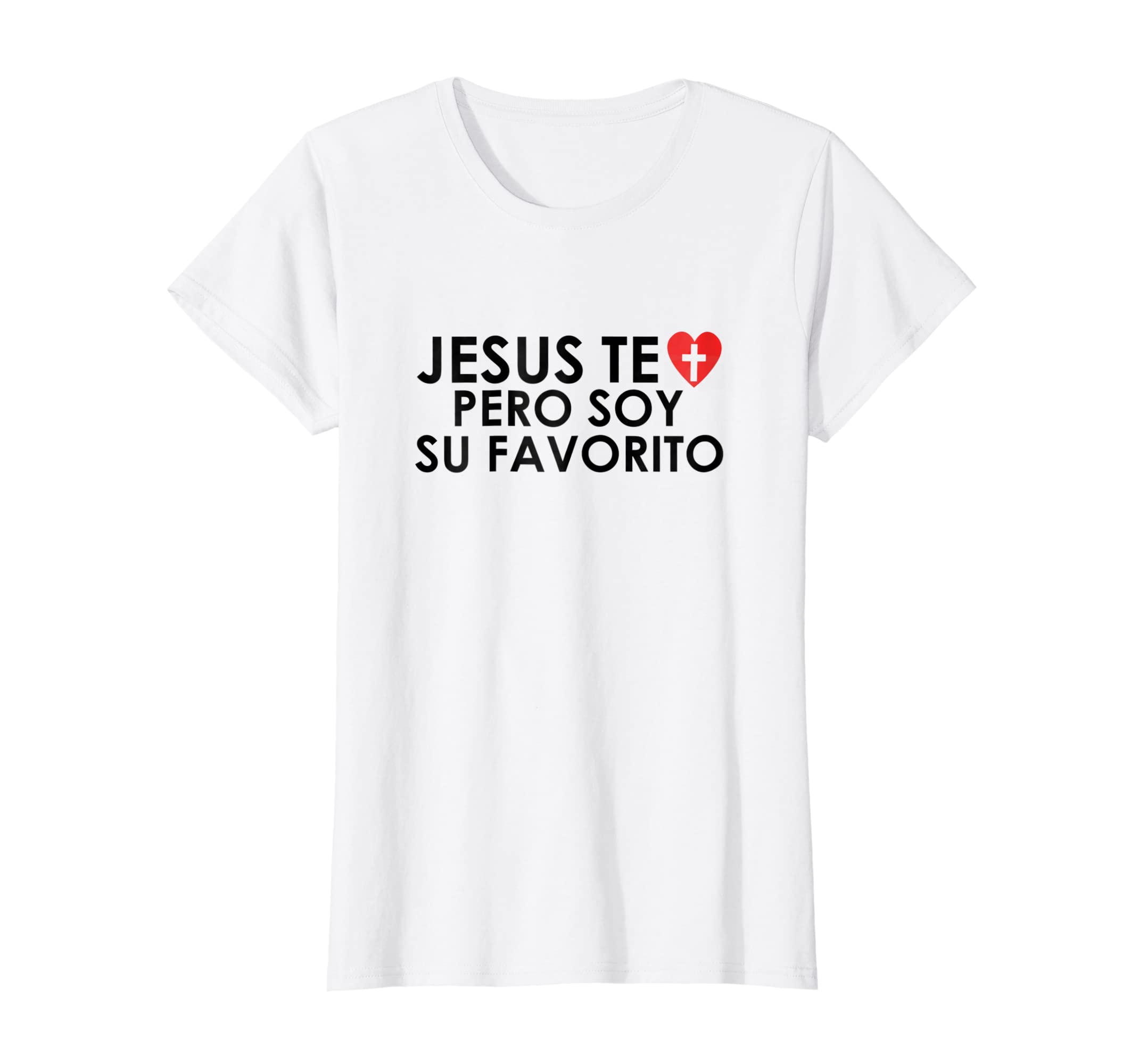 Amazon.com: Jesus te ama pero soy su favorito | funny christian Shirt: Clothing