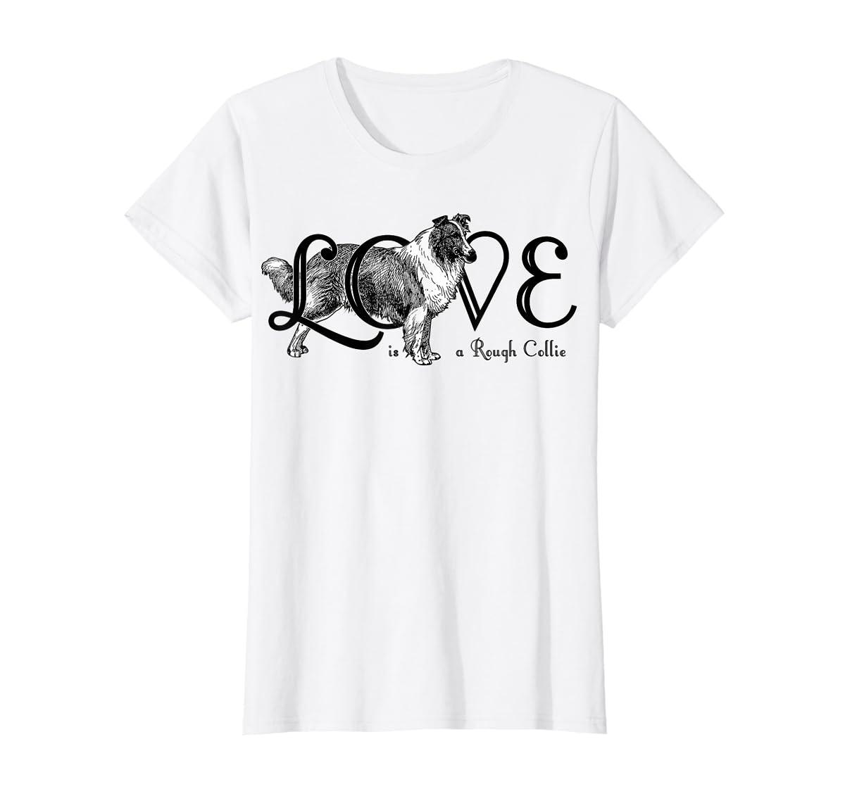 Love is a Rough Collie T-Shirt-Women's T-Shirt-White