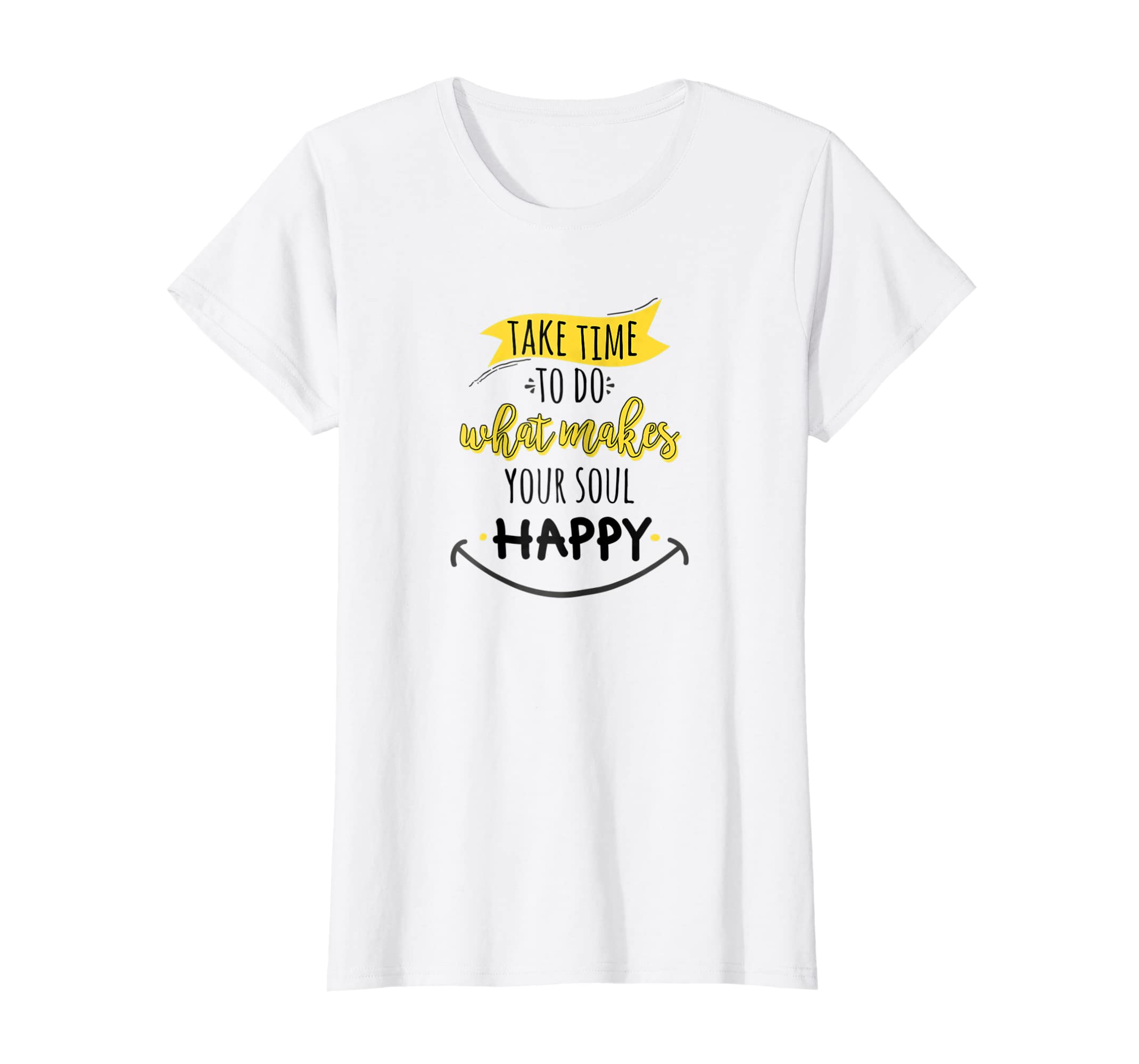Amazon.com: Take Time To Do What Makes Your Soul Happy Yoga ...