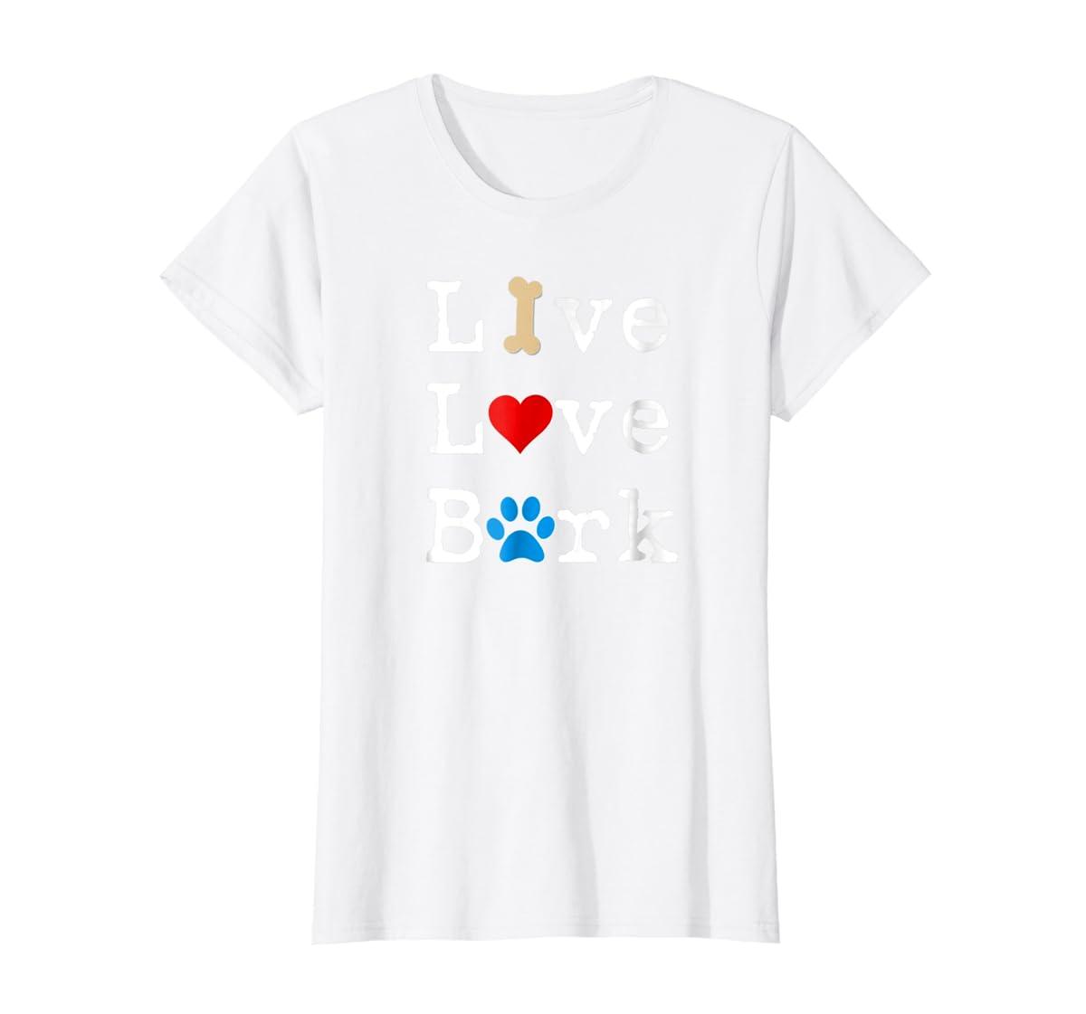 Live Love Bark T-Shirt-Women's T-Shirt-White
