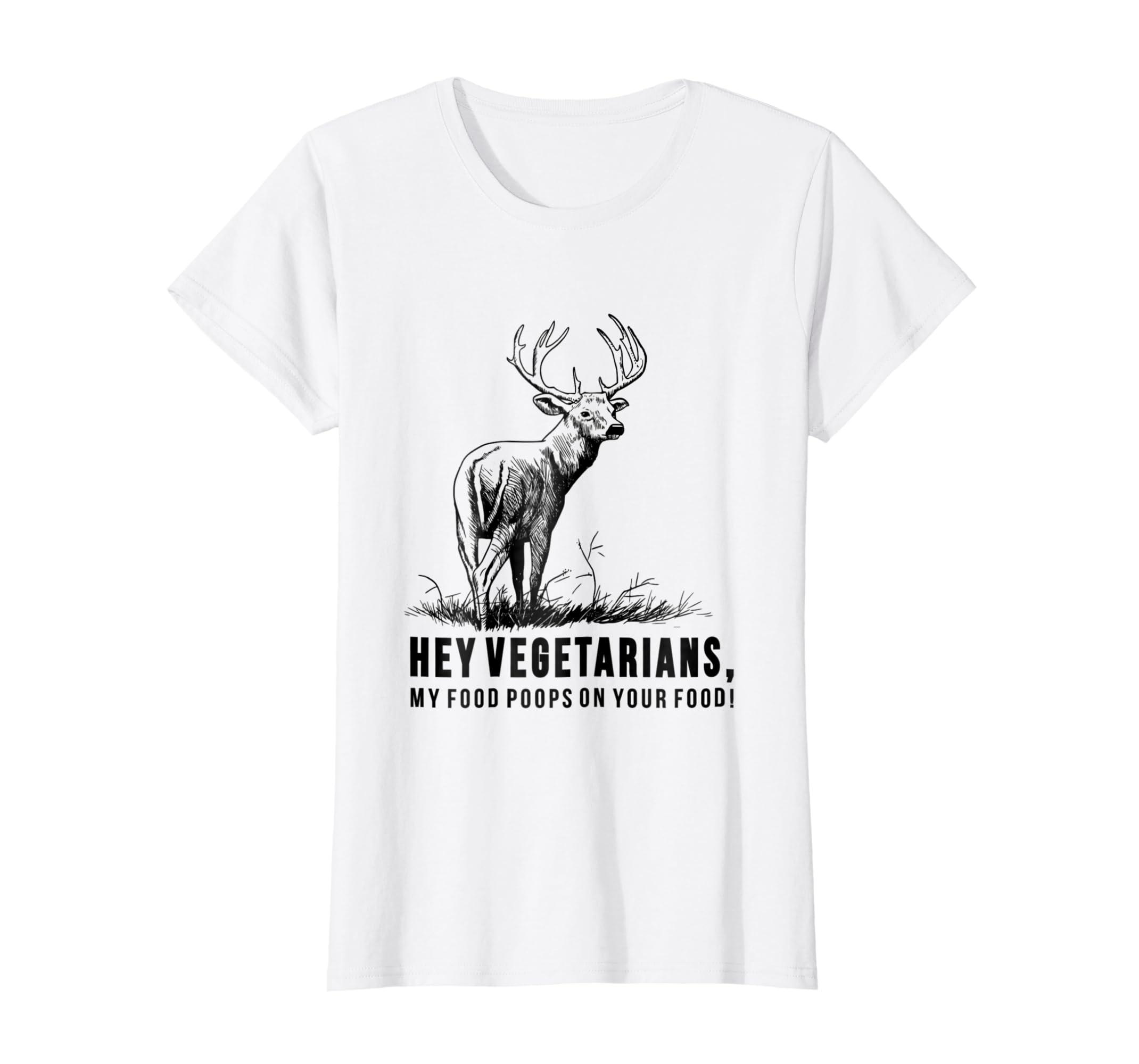 Hey Vegetarians My Food Poops On Your Food Humor T Shirt