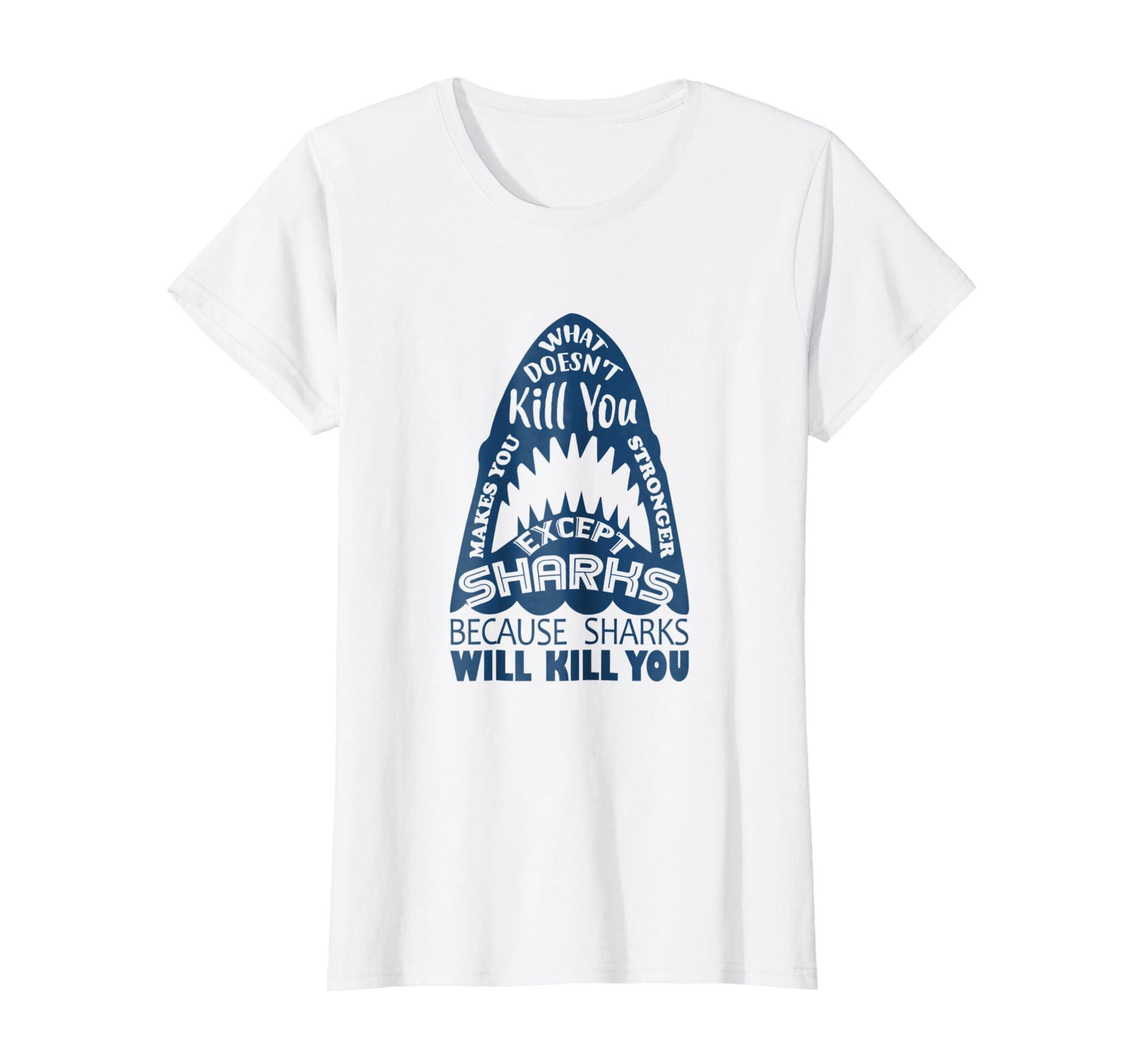 2f632cdad Amazon.com: Sharks Will Kill You Funny Shark T-shirt: Clothing