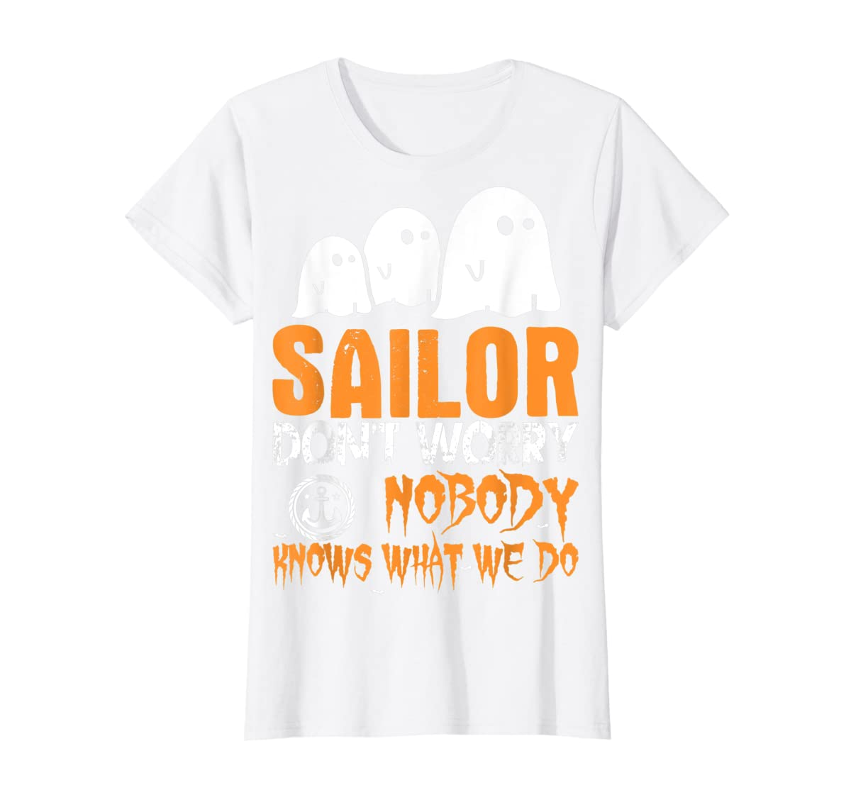 Sailor Nobody Knows What We Do Halloween T-Shirt-Women's T-Shirt-White