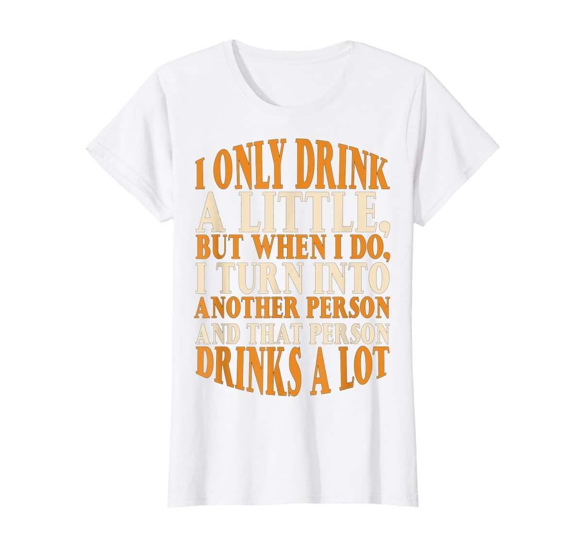 Drink A Little Drinks A Lot Beer Drinking Gift T-Shirt-Women's T-Shirt-White