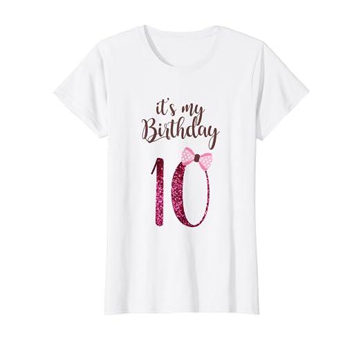 dadb08c6 Amazon.com: Birthday Shirt Girl Cute It's my 10th Birthday 10 Years Old:  Clothing