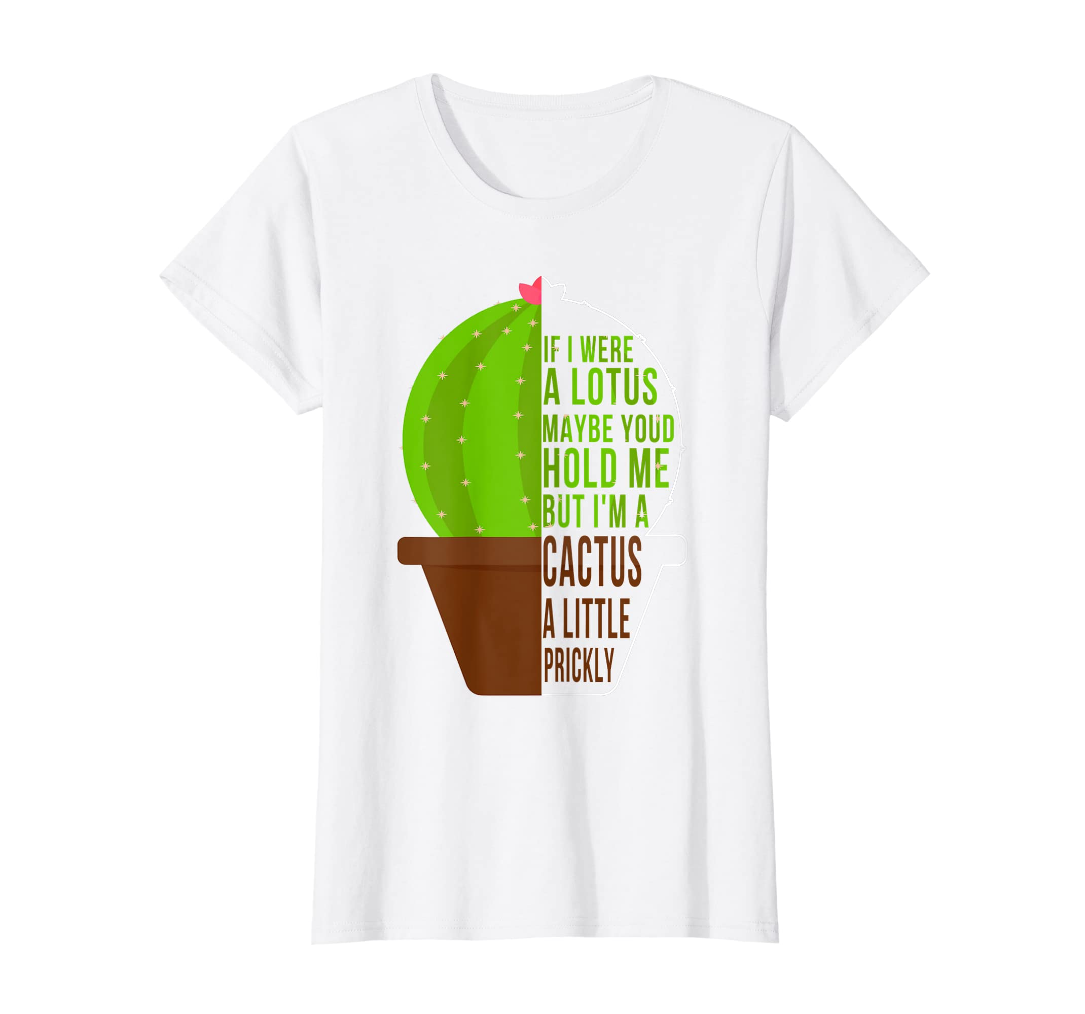 0c8d69896 Amazon.com: If I Were A Lotus Maybe Youd Hold Me But Im Funny Shirt:  Clothing