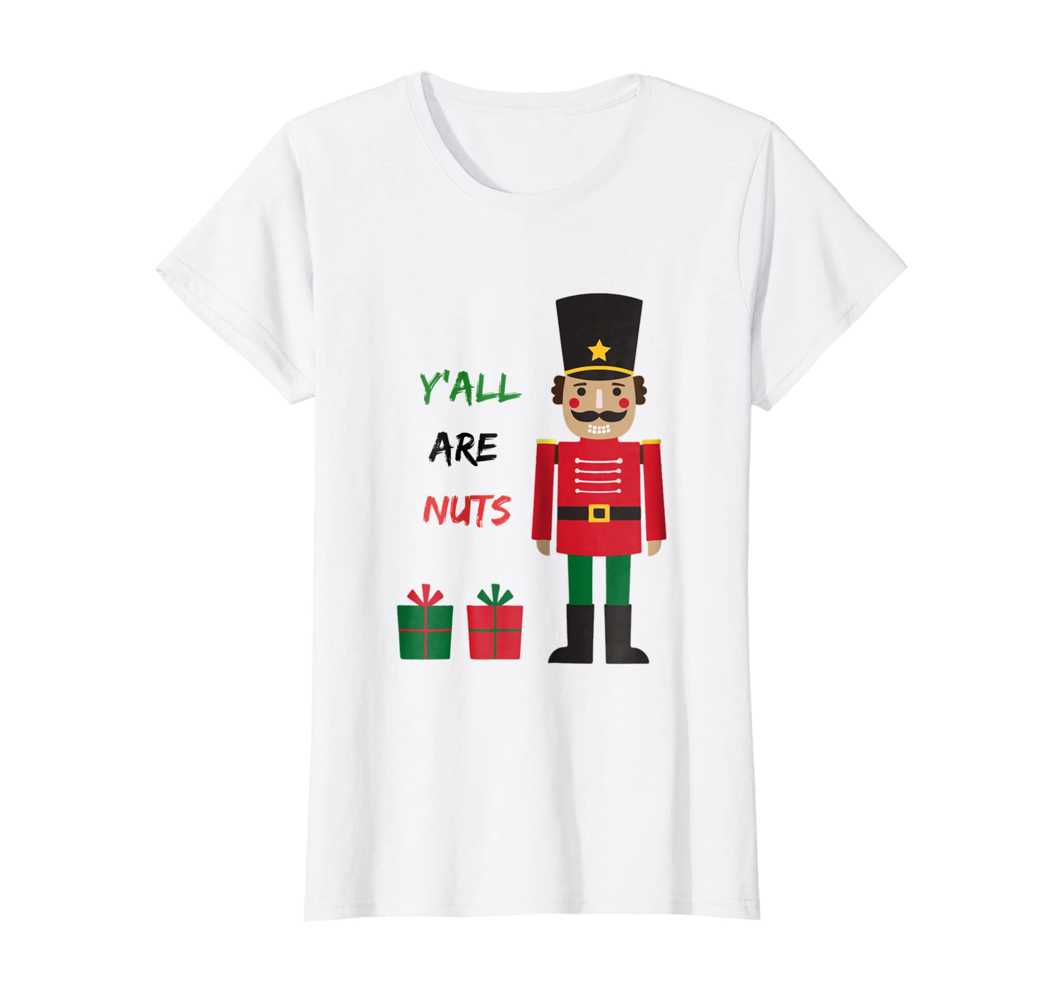 d18c58f90 Amazon.com: Y'all are nuts T-Shirt - Funny Nutcracker Christmas Gift Tee:  Clothing