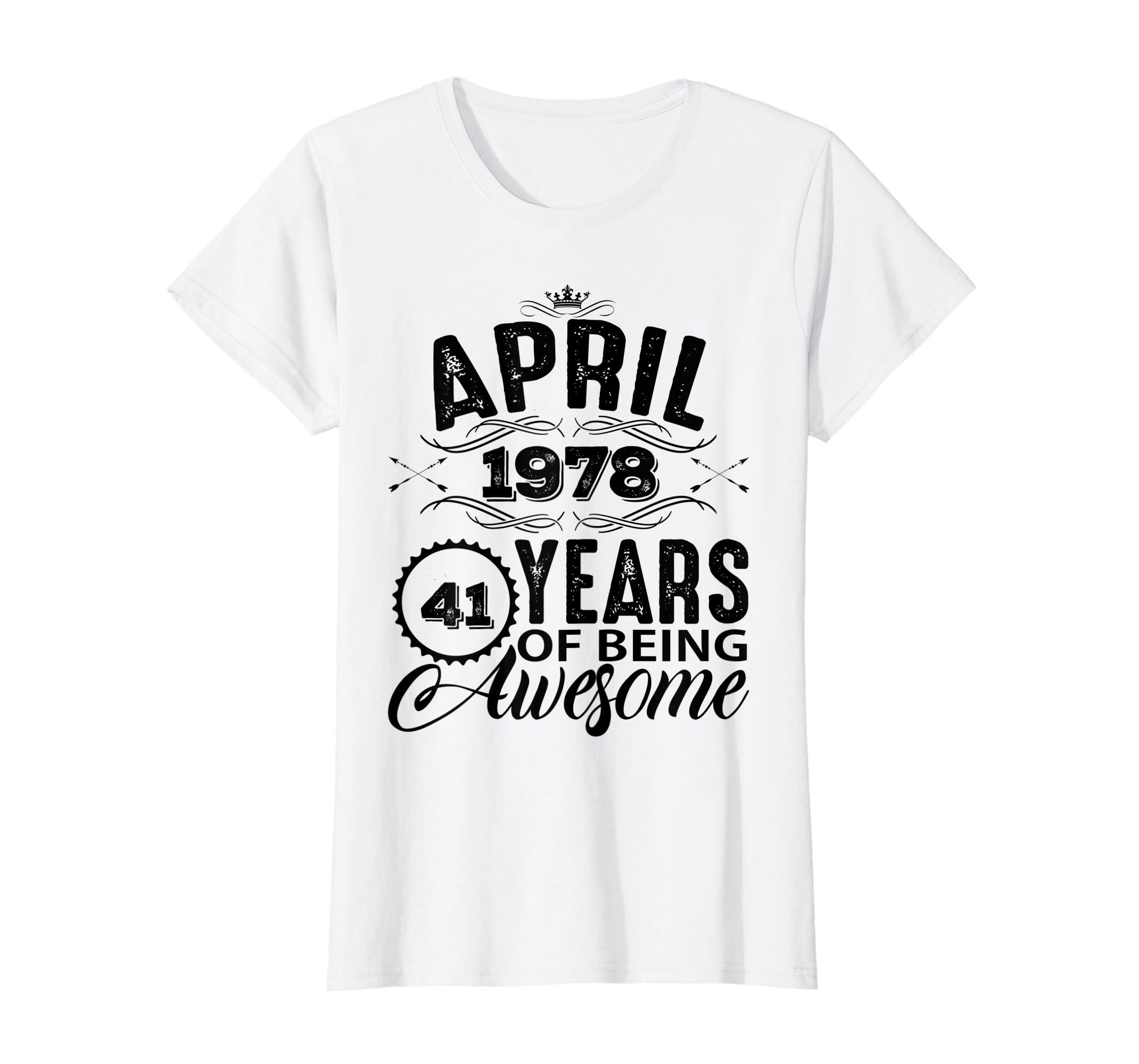Amazon Womens April 1978 Tshirt Lady 41st Birthday Gift Ideas Woman Her Clothing