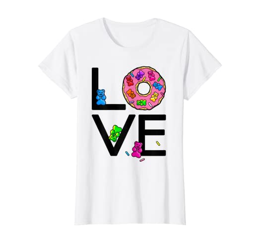 084f253f Amazon.com: LOVE Donuts and Gummy Bear Candy T-Shirt: Clothing