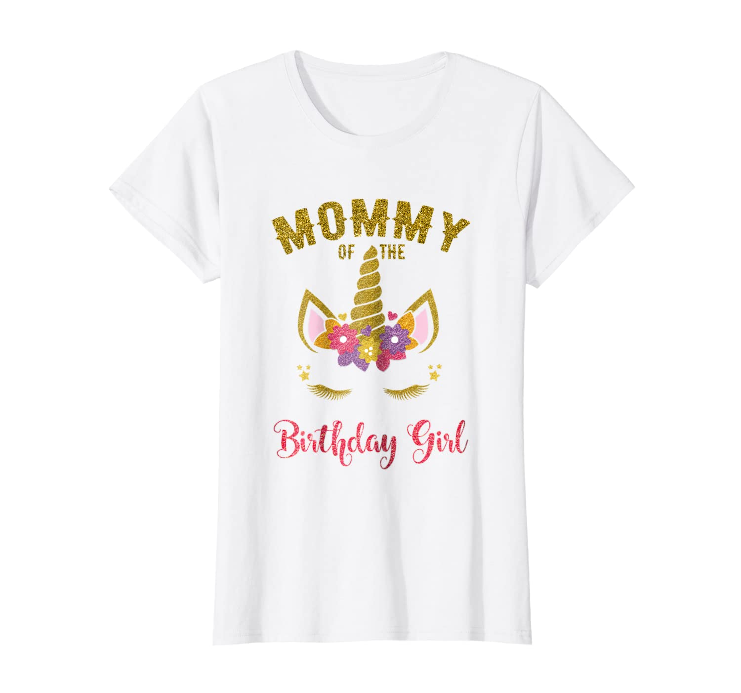 42db8c0652d3 Amazon.com: Mommy Of The Birthday Girl T-Shirt, Unicorn Matching Outfit:  Clothing