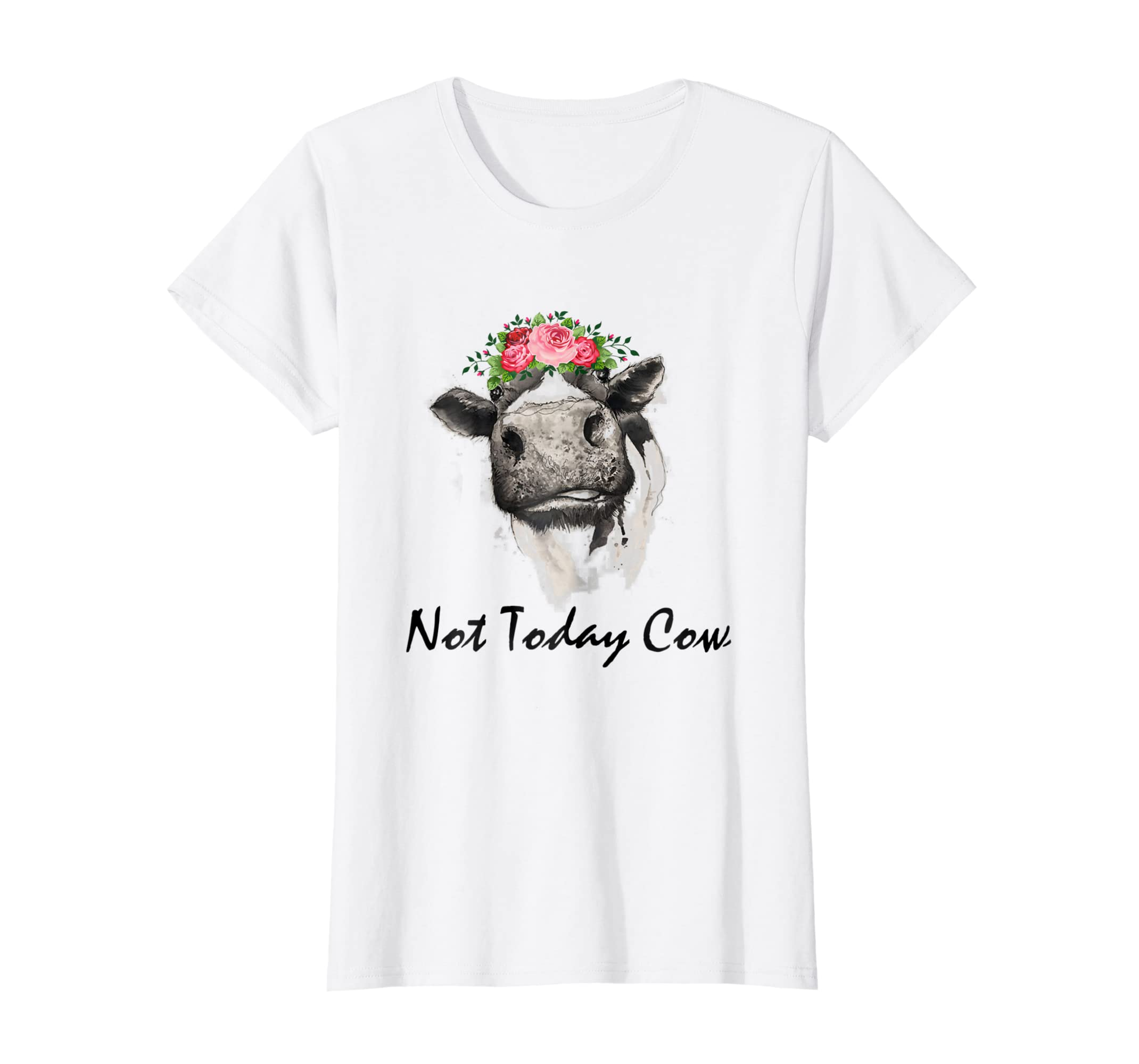 bb018550fc15 Amazon.com: Not Today Cows Flower Style Funny T-Shirt Cute Gift Tees:  Clothing