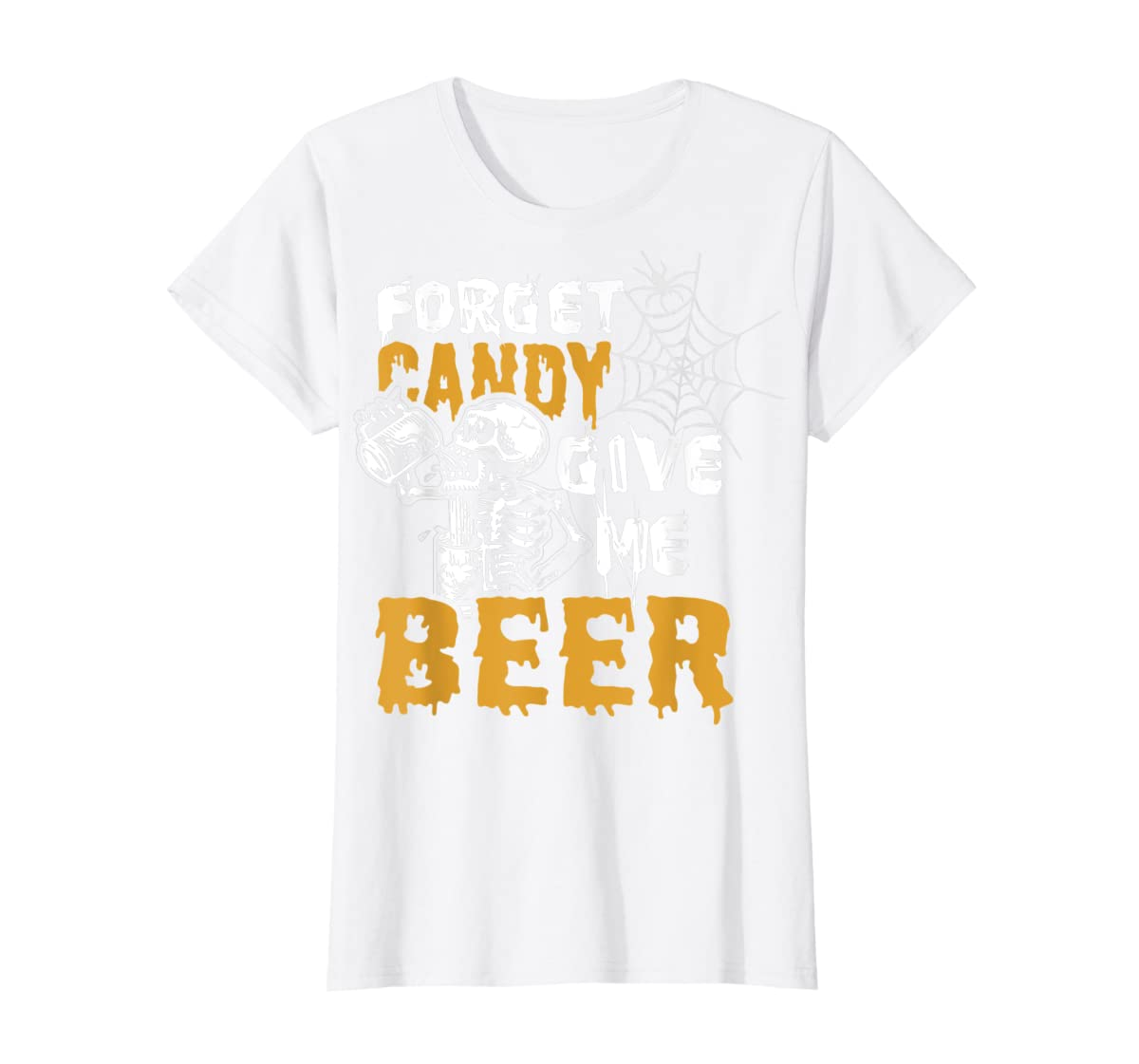 Forget Candy Give me Beer shirt Halloween Shirt gifts T-Shirt-Women's T-Shirt-White
