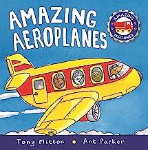 Amazing Machines: Amazing Aeroplanes: Anniversary edition