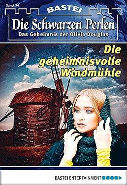 Die schwarzen Perlen - Folge 34: Die geheimnisvolle Windmühle (German Edition)