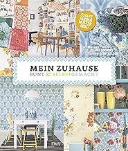 Mein Zuhause: bunt & selbstgemacht: Stoffe, Farben, Muster, Deko (German Edition)