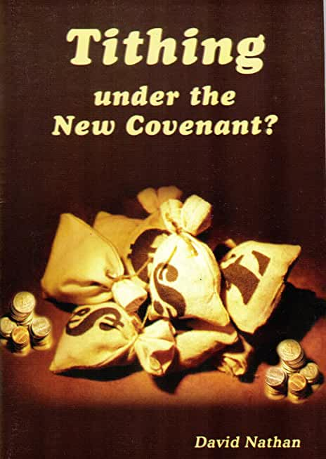 Tithing Under The New Covenant? (English Edition)