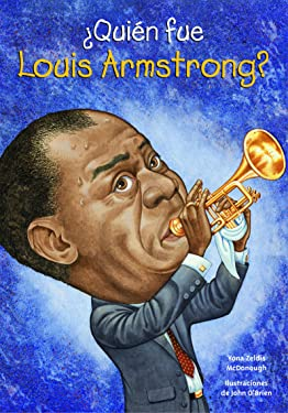 ¿Quién fue Louis Armstrong? (Quien Fue...? / Who Was...?) (Spanish Edition)