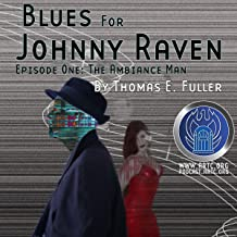 Blues for Johnny Raven: Episode One: The Ambiance Man