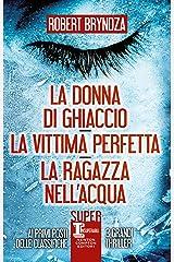 La donna di ghiaccio - La vittima perfetta - La ragazza nell'acqua Formato Kindle