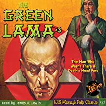 The Man Who Wasn't There & Death's Head Face: The Green Lama, Book 3
